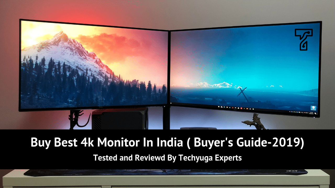Buy Best 4k Monitor In India ( Buyer's Guide-2019)